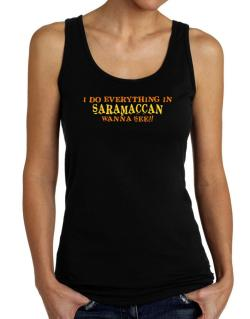I Do Everything In Saramaccan. Wanna See? Tank Top Women