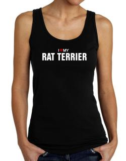 I Love My Rat Terrier Tank Top Women