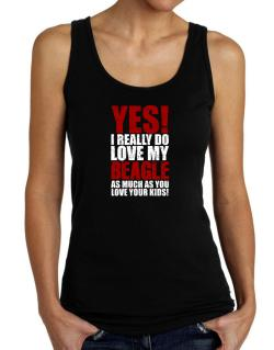 Yes! I Really Do Love My Beagle Tank Top Women