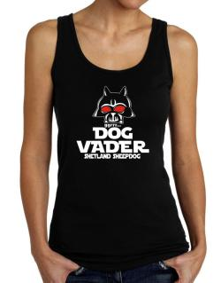Dog Vader : Shetland Sheepdog Tank Top Women