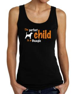 The Perfect Child Is A Beagle Tank Top Women