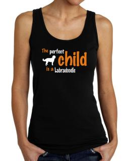 The Perfect Child Is A Labradoodle Tank Top Women
