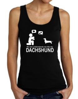 No One Understands Me Like My Dachshund Tank Top Women