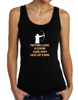 Archery Never Lost A Game Just Ran Out Of Time Tank Top Women