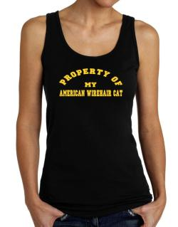 Property Of My American Wirehair Tank Top Women