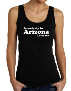 somebody In Arizona Loves Me Tank Top Women