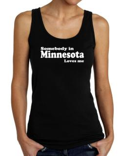 somebody In Minnesota Loves Me Tank Top Women