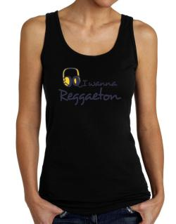 I Wanna Reggaeton - Headphones Tank Top Women