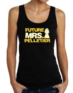 Future Mrs. Pelletier Tank Top Women