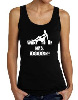 Want To Be Mrs. Aguirre? Tank Top Women