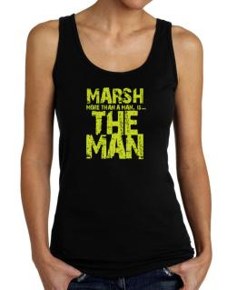 Marsh More Than A Man - The Man Tank Top Women