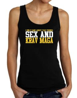 I Only Care About 2 Things : Sex And Krav Maga Tank Top Women