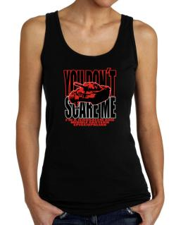 Dont Scare Me Tank Top Women