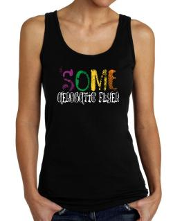 Some Aerobatic Flyer Tank Top Women