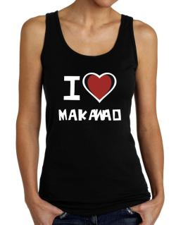 I Love Makawao Tank Top Women