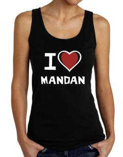 I Love Mandan Tank Top Women