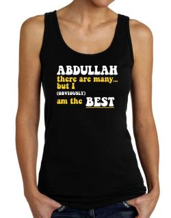 Abdullah There Are Many... But I (obviously) Am The Best Tank Top Women