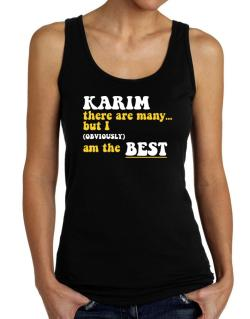 Karim There Are Many... But I (obviously) Am The Best Tank Top Women