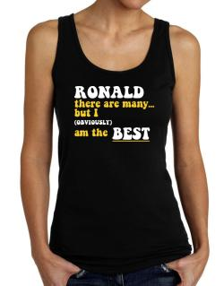 Ronald There Are Many... But I (obviously) Am The Best Tank Top Women