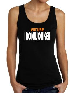Future Ironworker Tank Top Women