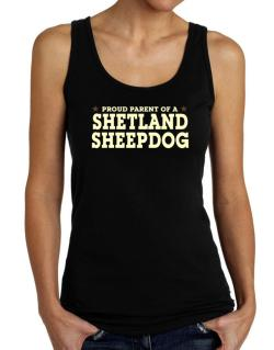 Proud Parent Of Shetland Sheepdog Tank Top Women