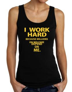 I work hard Tank Top Women