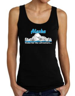 Come for the adventure Alaska Tank Top Women