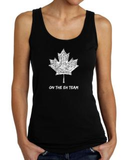 Canada on The Eh Team Tank Top Women