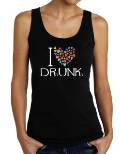 I love Drunk colorful hearts Tank Top Women
