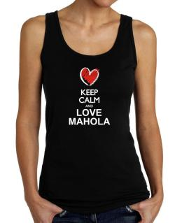 Keep calm and love Mahola chalk style Tank Top Women