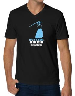 Life Is A Game, Aikido Is Serious V-Neck T-Shirt