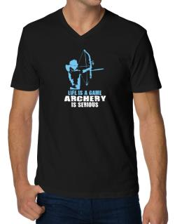 Life Is A Game, Archery Is Serious V-Neck T-Shirt