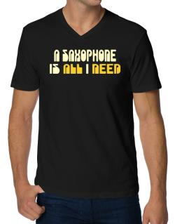 A Saxophone Is All I Need V-Neck T-Shirt