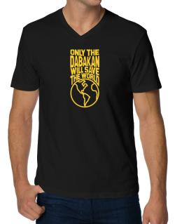 Only The Dabakan Will Save The World V-Neck T-Shirt