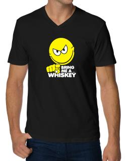 Bring Me A ... Whiskey V-Neck T-Shirt