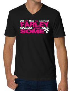 All Of This Is Named Farley Would You Like Some? V-Neck T-Shirt