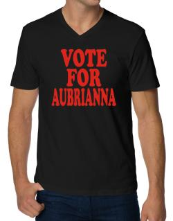 Vote For Aubrianna V-Neck T-Shirt