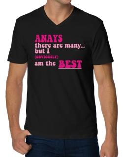Anays There Are Many... But I (obviously!) Am The Best V-Neck T-Shirt