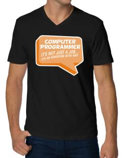 """ Computer Programmer ""  Adventure with pay V-Neck T-Shirt"