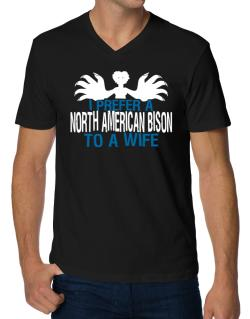 I Prefer A North American Bison To A Wife V-Neck T-Shirt