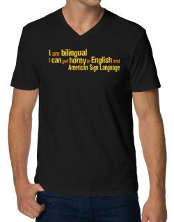 I Am Bilingual, I Can Get Horny In English And American Sign Language V-Neck T-Shirt