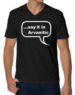 Say It In Arvanitic V-Neck T-Shirt