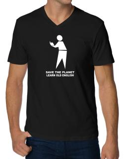 Save The Planet Learn Old English V-Neck T-Shirt