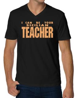 I Can Be You Sicilian Teacher V-Neck T-Shirt