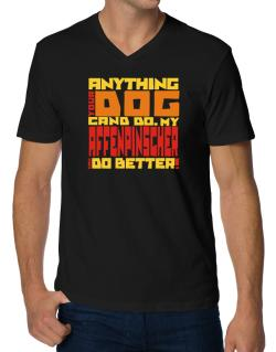 ... My Affenpinscher Can Do Better ! V-Neck T-Shirt