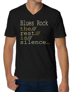 Blues Rock The Rest Is Silence... V-Neck T-Shirt
