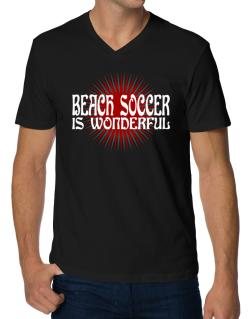 Beach Soccer Is Wonderful V-Neck T-Shirt