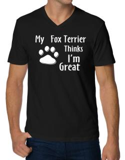 My Fox Terrier Thinks I Am Great V-Neck T-Shirt