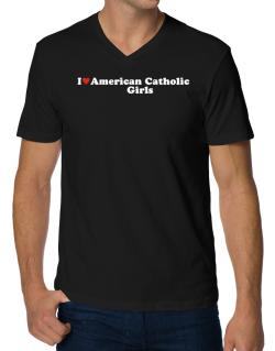 I Love American Catholic Girls V-Neck T-Shirt
