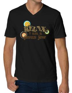 Relax, I Am A Jesus Jew V-Neck T-Shirt
